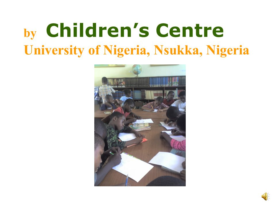 by Childrens Centre University of Nigeria, Nsukka, Nigeria