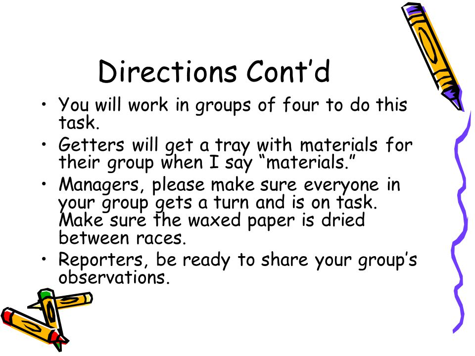 Directions Contd You will work in groups of four to do this task.
