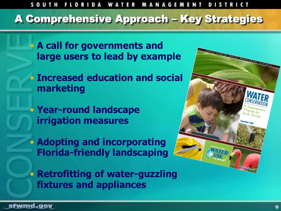 9 A call for governments and large users to lead by example Increased education and social marketing Year-round landscape irrigation measures Adopting and incorporating Florida-friendly landscaping Retrofitting of water-guzzling fixtures and appliances A Comprehensive Approach – Key Strategies