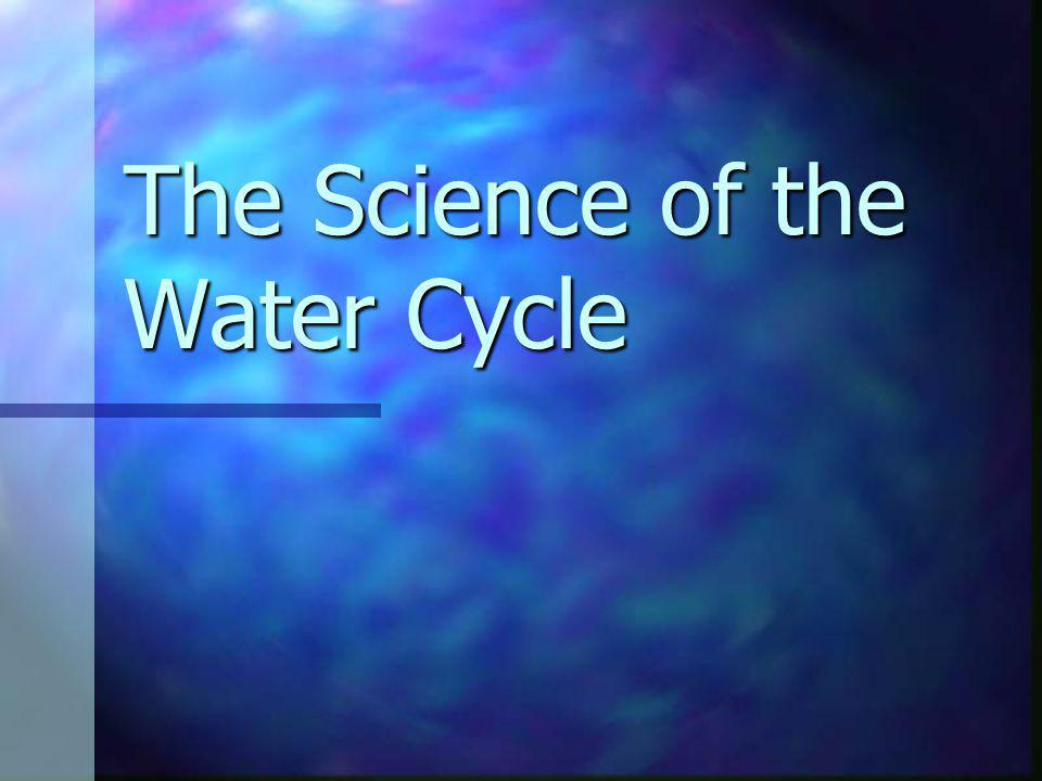 The Science of the Water Cycle