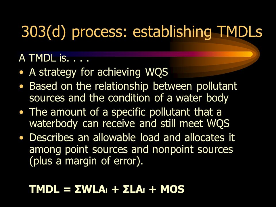 303(d) process: establishing TMDLs A TMDL is....
