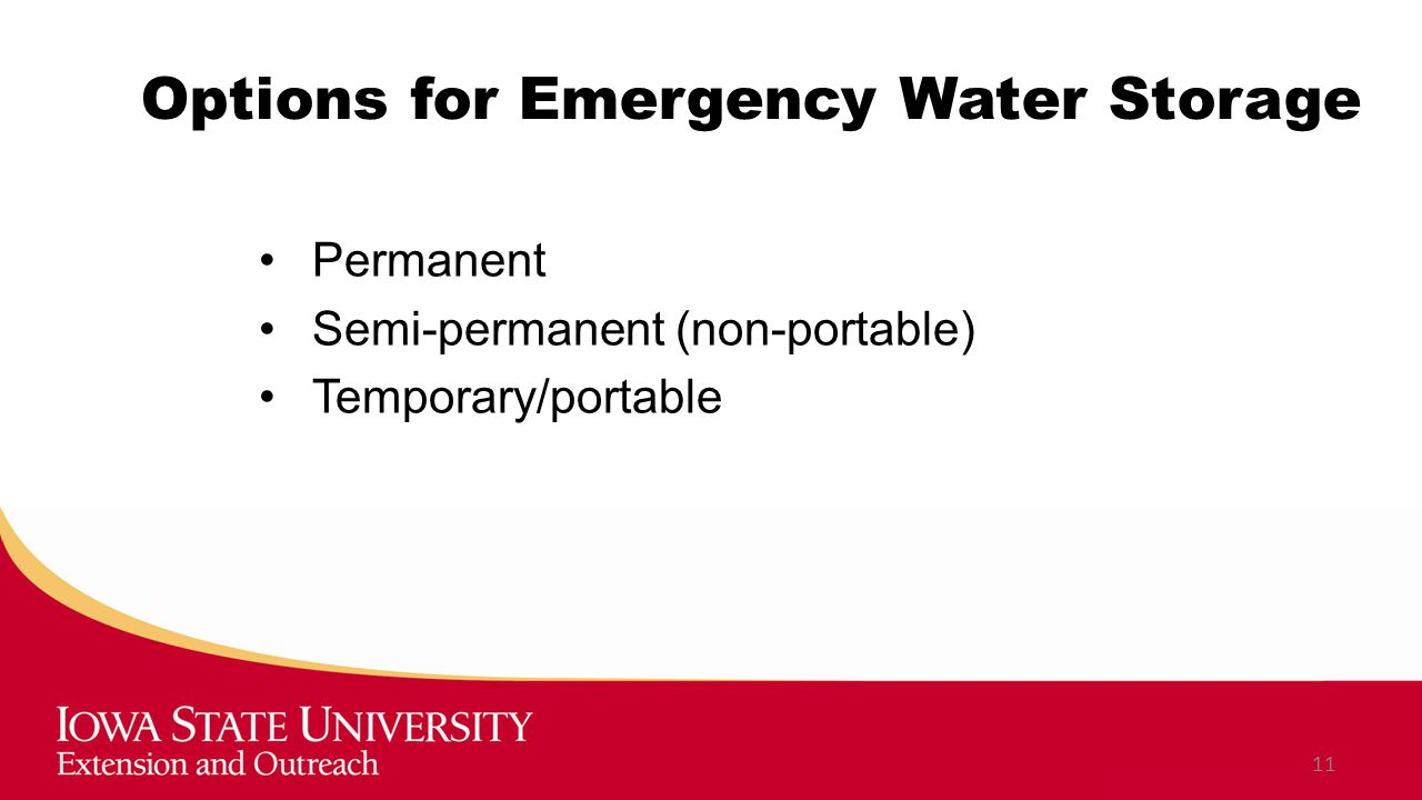 Options for Emergency Water Storage Permanent Semi-permanent (non-portable) Temporary/portable 11