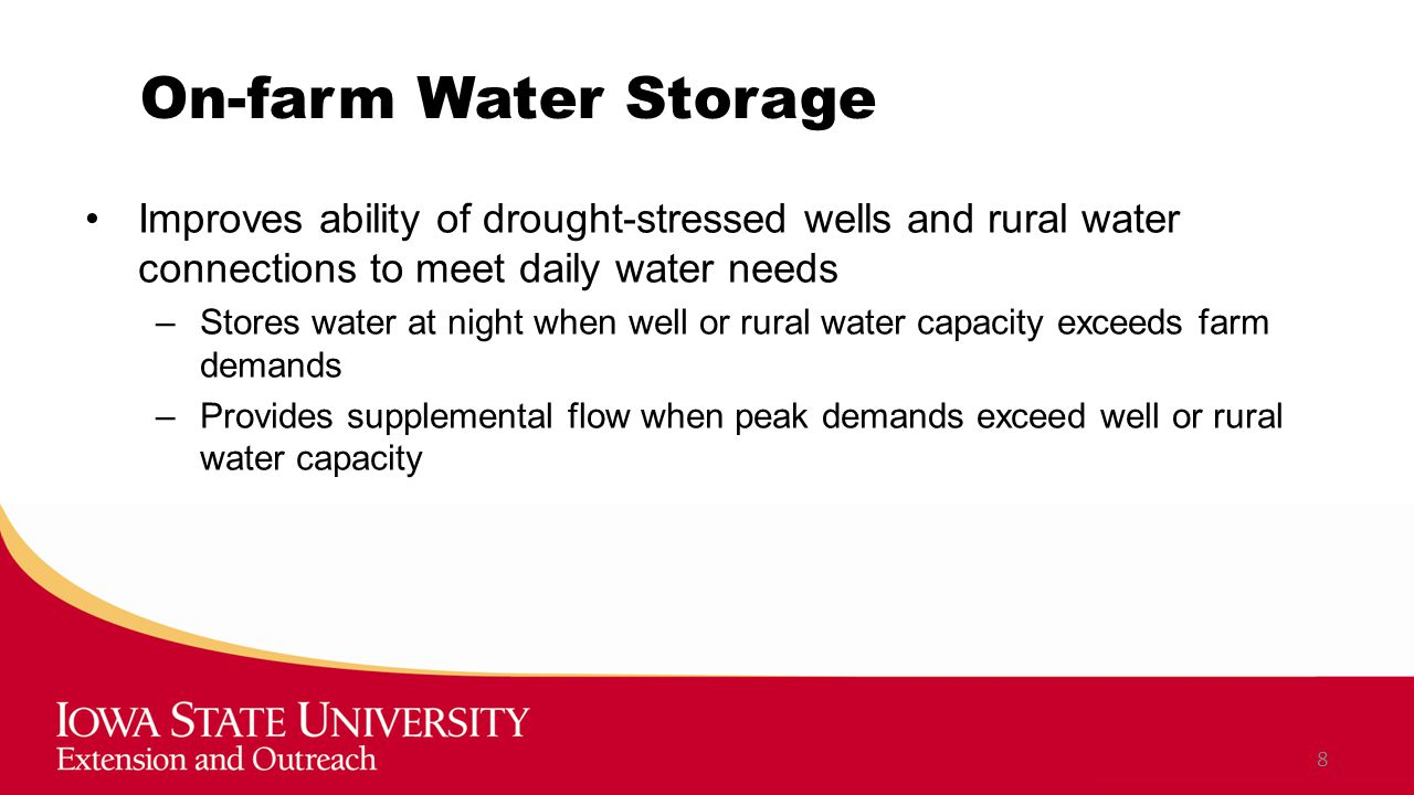 On-farm Water Storage Improves ability of drought-stressed wells and rural water connections to meet daily water needs –Stores water at night when well or rural water capacity exceeds farm demands –Provides supplemental flow when peak demands exceed well or rural water capacity 8