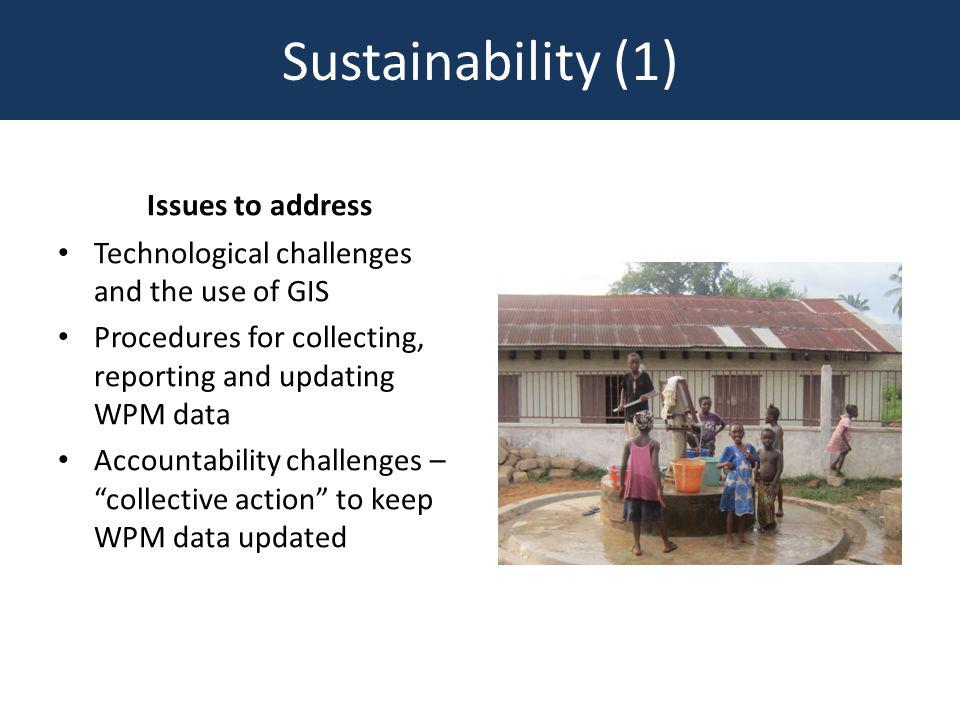 Sustainability (2) Ensure technology choices are adapted to national and local capacities Build capacity of government to make use of the WPM tools Use visually mapped data to improve coverage levels and address issues of functionality Recommendations