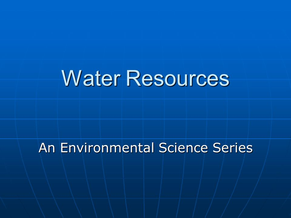 Water Resources An Environmental Science Series