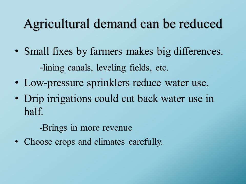 Agricultural demand can be reduced Small fixes by farmers makes big differences.