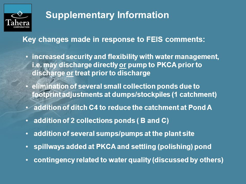 Supplementary Information Key changes made in response to FEIS comments: increased security and flexibility with water management, i.e.
