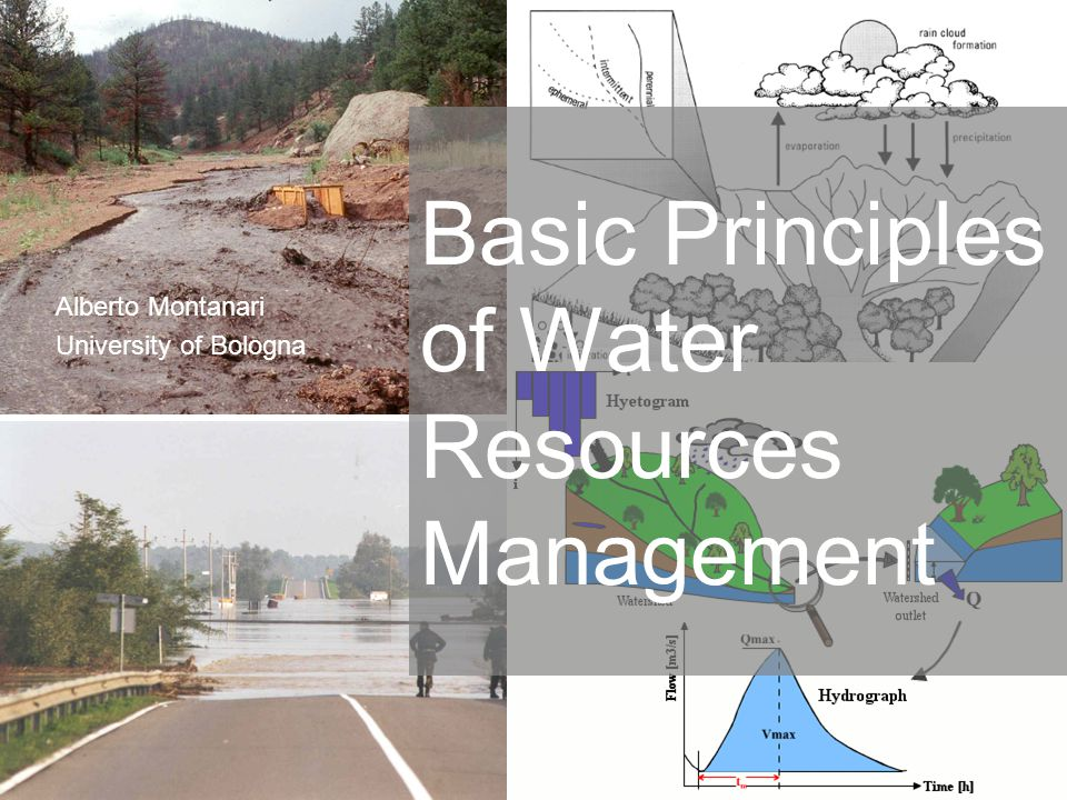 1 Alberto Montanari University of Bologna Basic Principles of Water Resources Management