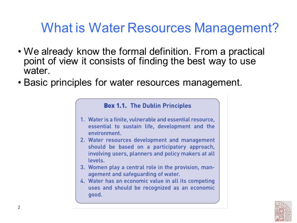 3 Basic Principles of Water Resources Management Dublin principles (1992).