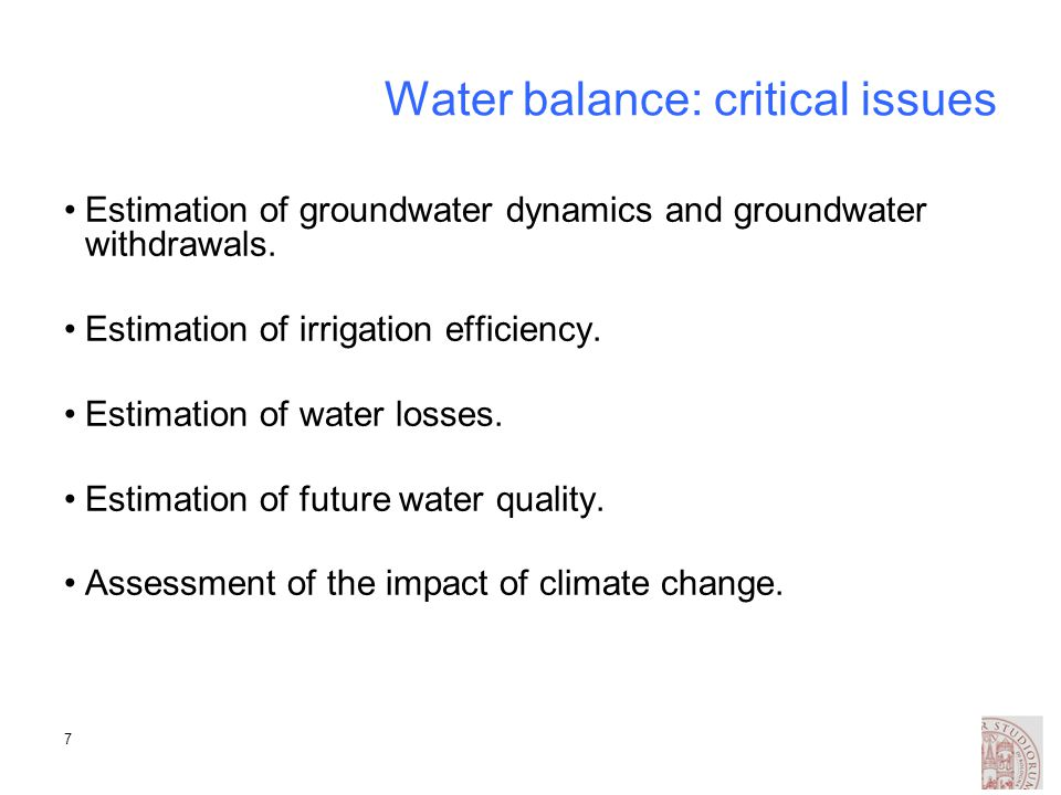 8 Water balance: guidelines Compute water balance with the level of details that is compatible with the available information (trade off with uncertainty).