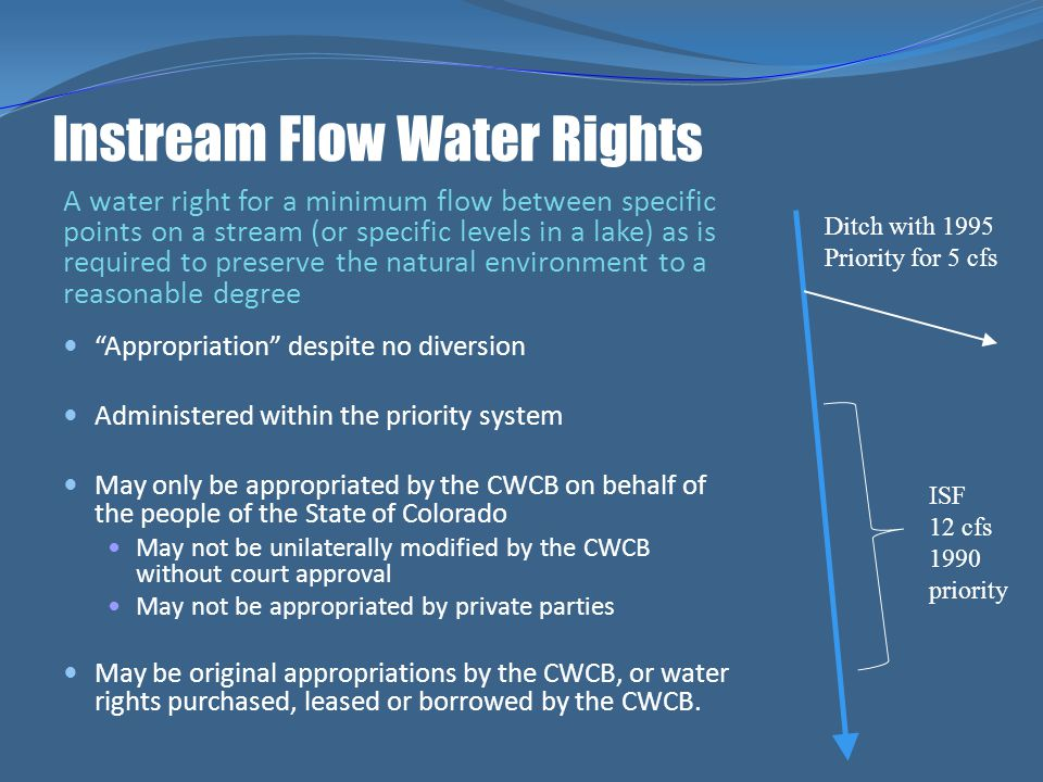 Instream Flow Water Rights A water right for a minimum flow between specific points on a stream (or specific levels in a lake) as is required to prese