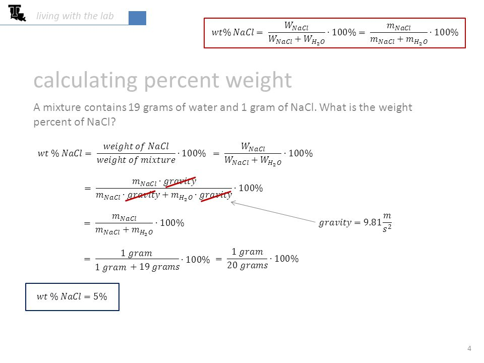 calculating percent weight A mixture contains 19 grams of water and 1 gram of NaCl.