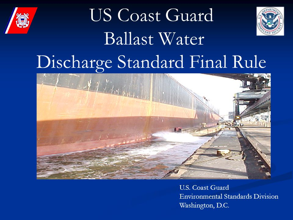 US Coast Guard Ballast Water Discharge Standard Final Rule U.S.