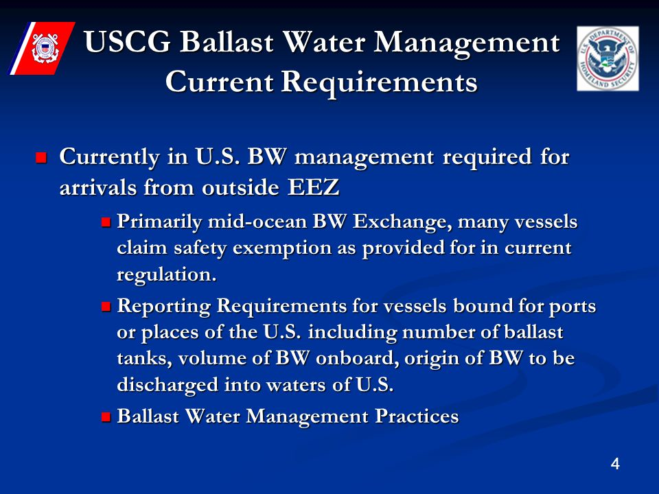 4 USCG Ballast Water Management Current Requirements Currently in U.S.