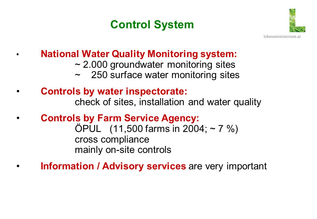 Control System National Water Quality Monitoring system: ~ 2.000 groundwater monitoring sites ~ 250 surface water monitoring sites Controls by water i
