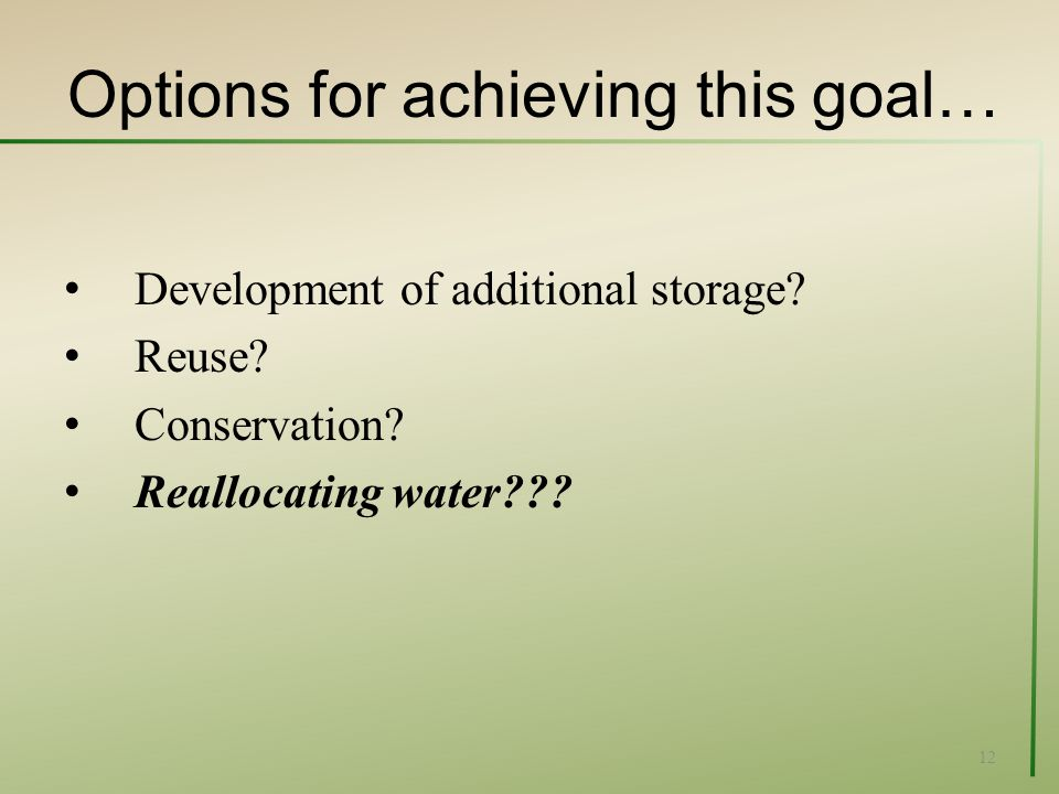 Options for achieving this goal… Development of additional storage.