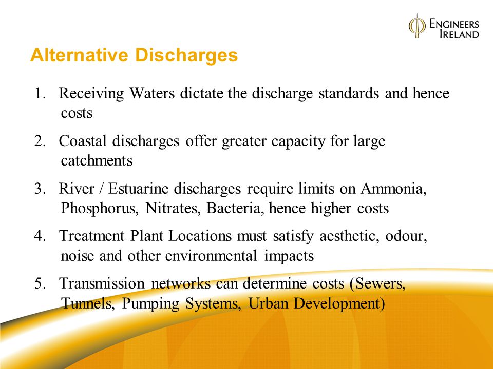 Alternative Discharges 1.Receiving Waters dictate the discharge standards and hence costs 2.Coastal discharges offer greater capacity for large catchm