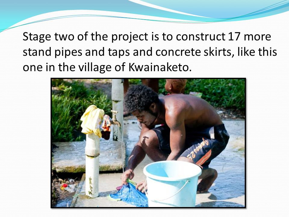 Stage two of the project is to construct 17 more stand pipes and taps and concrete skirts, like this one in the village of Kwainaketo.