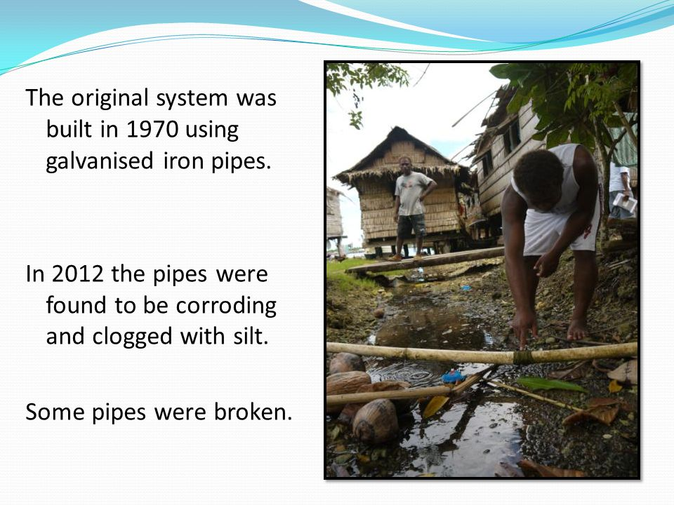 The original system was built in 1970 using galvanised iron pipes.