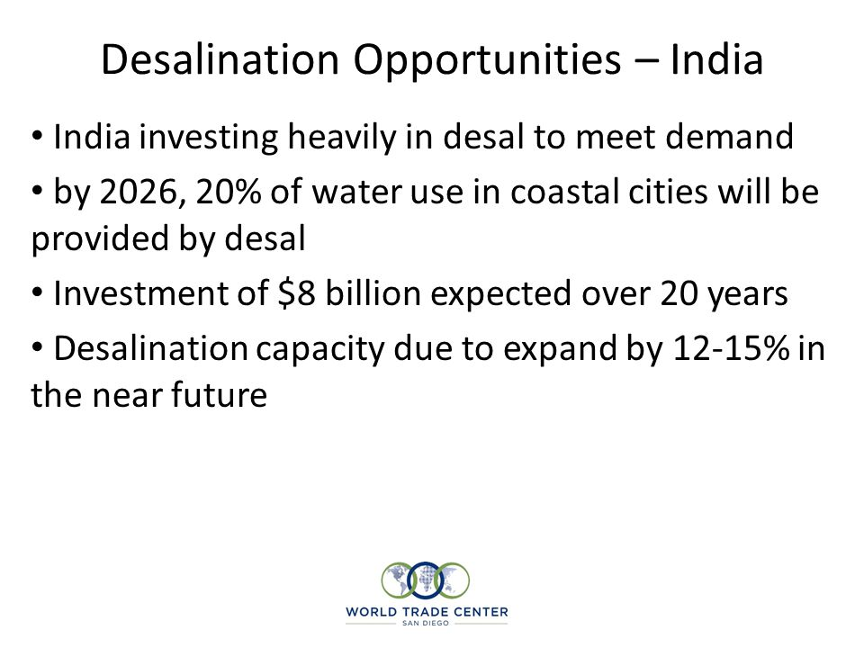 India investing heavily in desal to meet demand by 2026, 20% of water use in coastal cities will be provided by desal Investment of $8 billion expecte