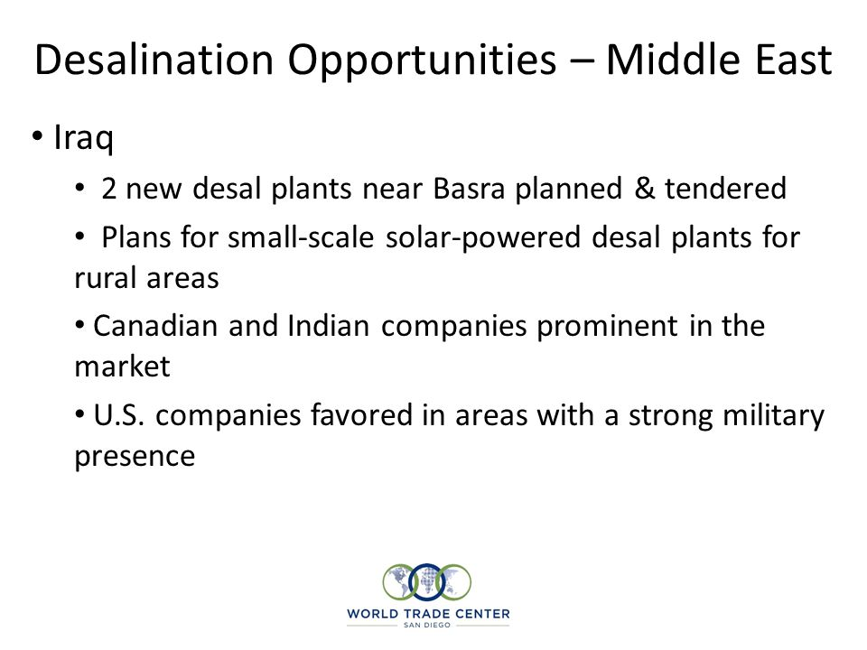 Desalination Opportunities – Middle East Iraq 2 new desal plants near Basra planned & tendered Plans for small-scale solar-powered desal plants for ru