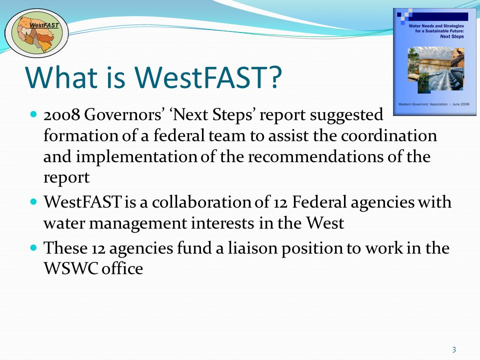 What is WestFAST? 2008 Governors Next Steps report suggested formation of a federal team to assist the coordination and implementation of the recommen