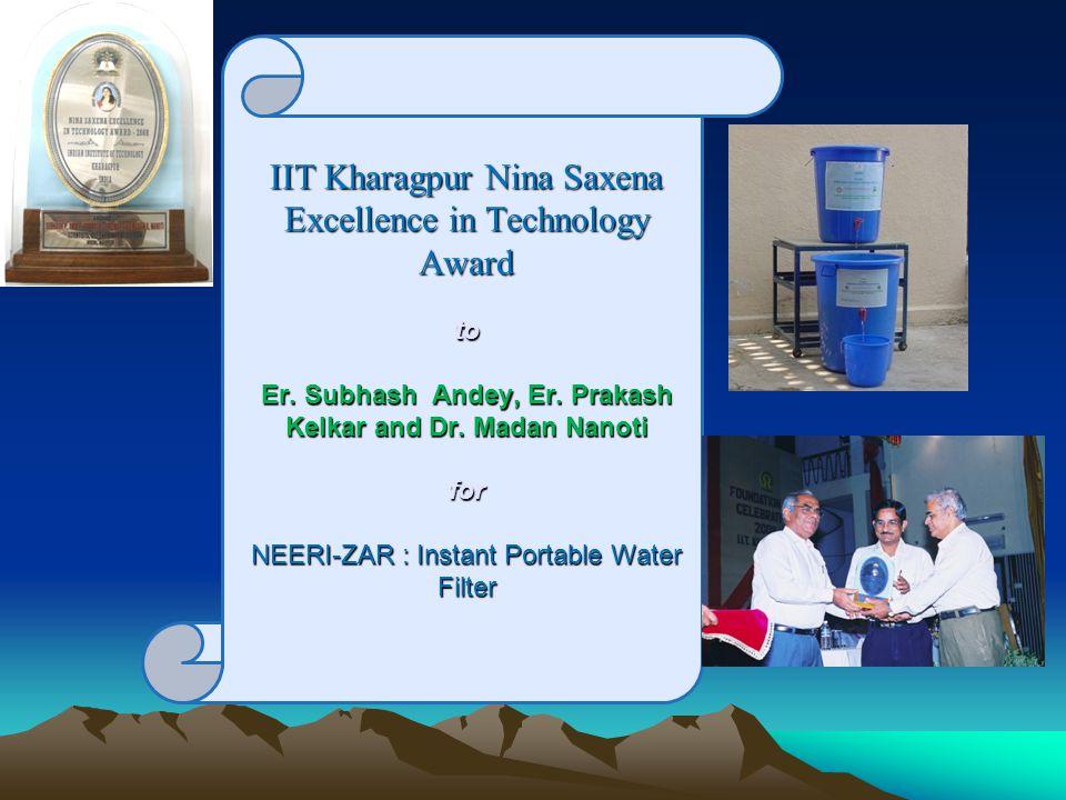 IIT Kharagpur Nina Saxena Excellence in Technology Award to Er. Subhash Andey, Er. Prakash Kelkar and Dr. Madan Nanoti for NEERI-ZAR : Instant Portabl