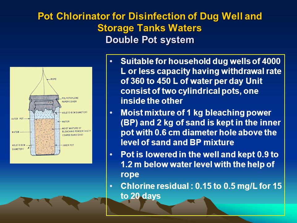 Pot Chlorinator for Disinfection of Dug Well and Storage Tanks Waters Double Pot system Suitable for household dug wells of 4000 L or less capacity ha