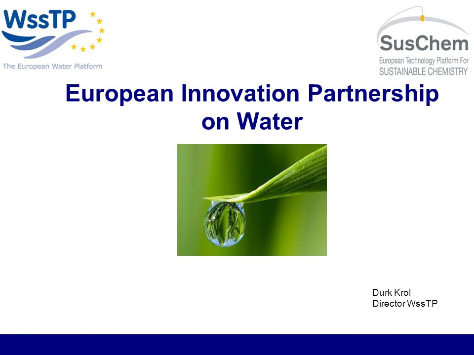 Water, a key sector Huge market:400 – 500 Billion turnover /year worldwide (drinking and waste water) Considerable assets:> 3.5 Million Km water distribution pipes > 2.5 Million Km waste water sewers Large social impact:> 600,000 direct jobs in Europe EU annual Investment:10,5 Bn for water and wastewater equipment for industrial markets 33 Bn invested in water infrastructures SMEs:9.000 SMEs, 136.000 employees