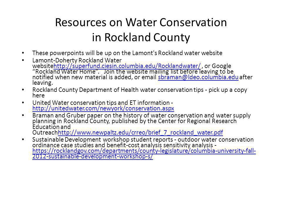 Resources on Water Conservation in Rockland County These powerpoints will be up on the Lamont s Rockland water website Lamont-Doherty Rockland Water websitehttp://superfund.ciesin.columbia.edu/Rocklandwater/, or Google Rockland Water Home.