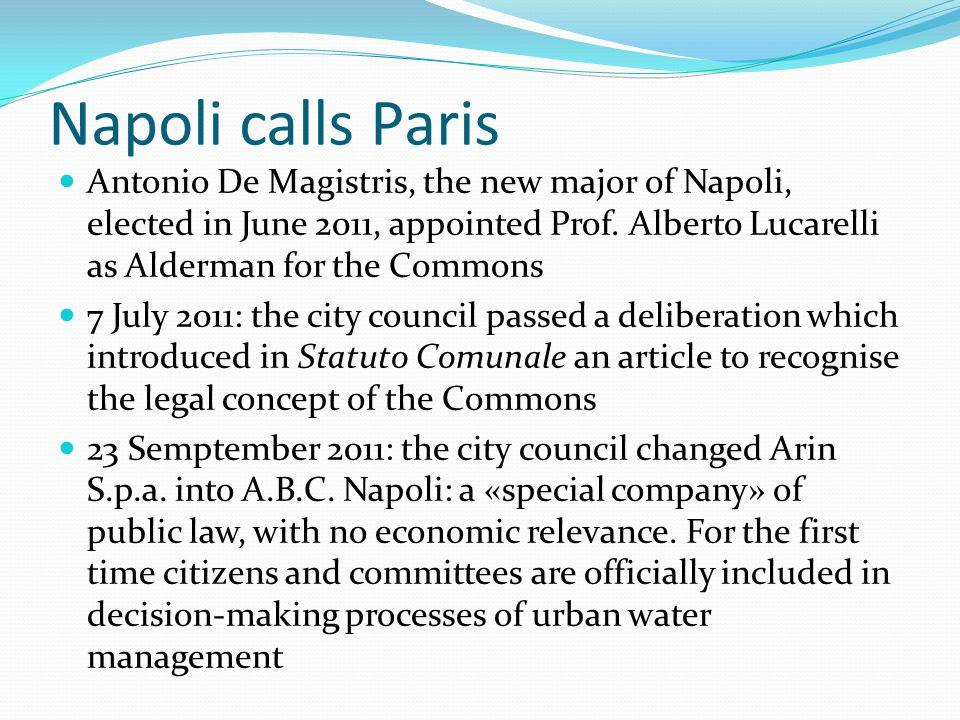 Napoli calls Paris Antonio De Magistris, the new major of Napoli, elected in June 2011, appointed Prof.