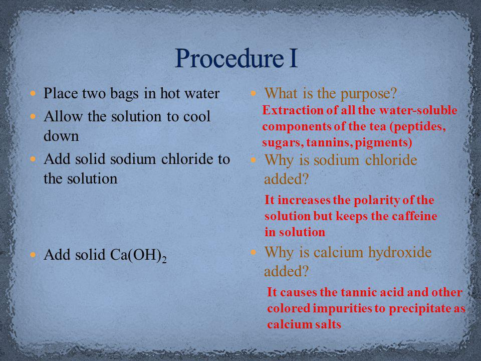 Place two bags in hot water Allow the solution to cool down Add solid sodium chloride to the solution Add solid Ca(OH) 2 What is the purpose.