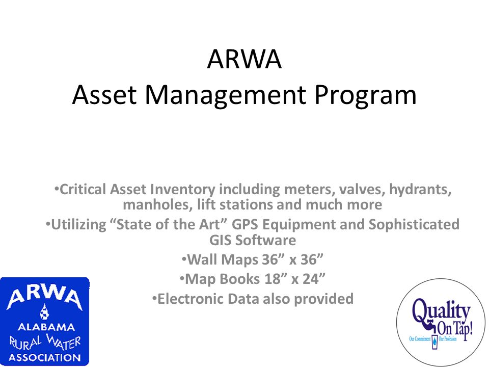 ARWA Asset Management Program Critical Asset Inventory including meters, valves, hydrants, manholes, lift stations and much more Utilizing State of th