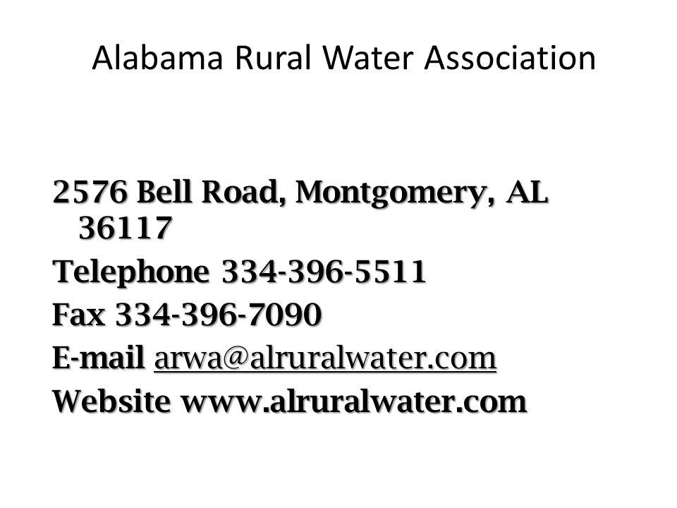 Alabama Rural Water Association 2576 Bell Road, Montgomery, AL 36117 Telephone 334-396-5511 Fax 334-396-7090 E-mail arwa@alruralwater.com Website www.