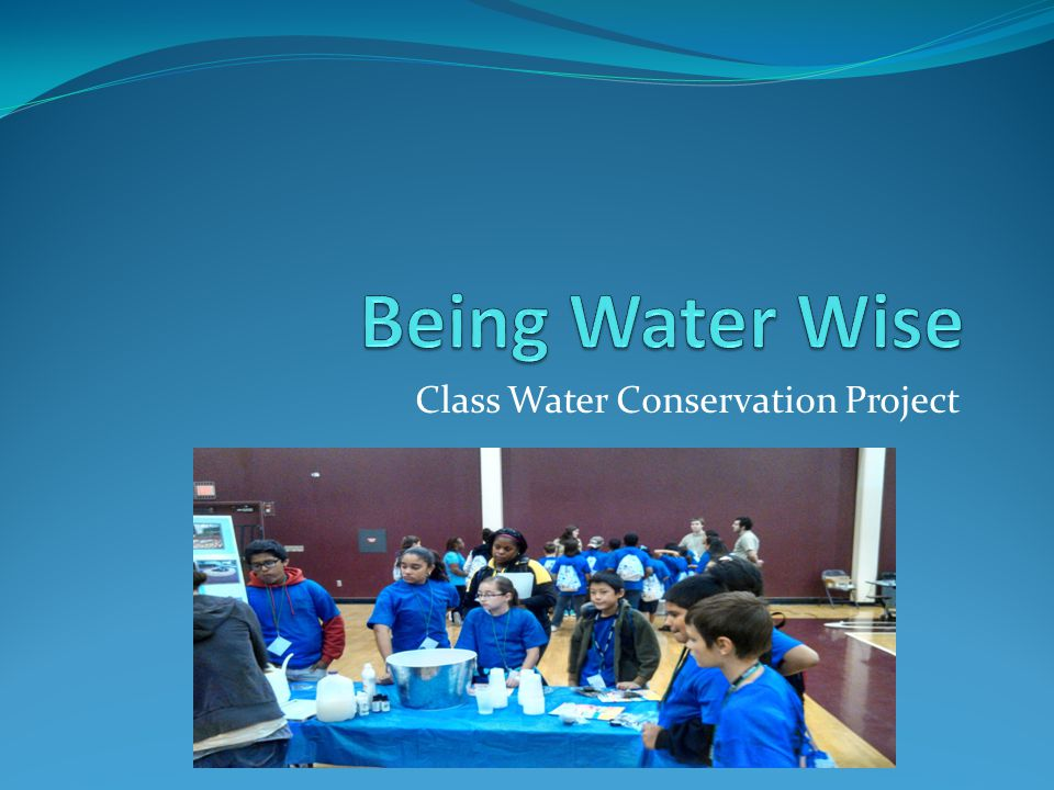 Class Water Conservation Project