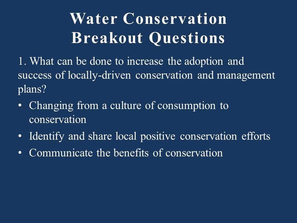 Water Conservation Breakout Questions 1.