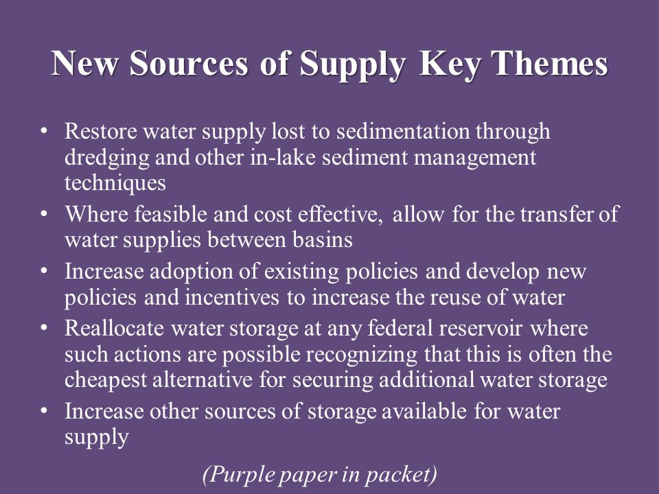 New Sources of Supply Key Themes Restore water supply lost to sedimentation through dredging and other in-lake sediment management techniques Where fe