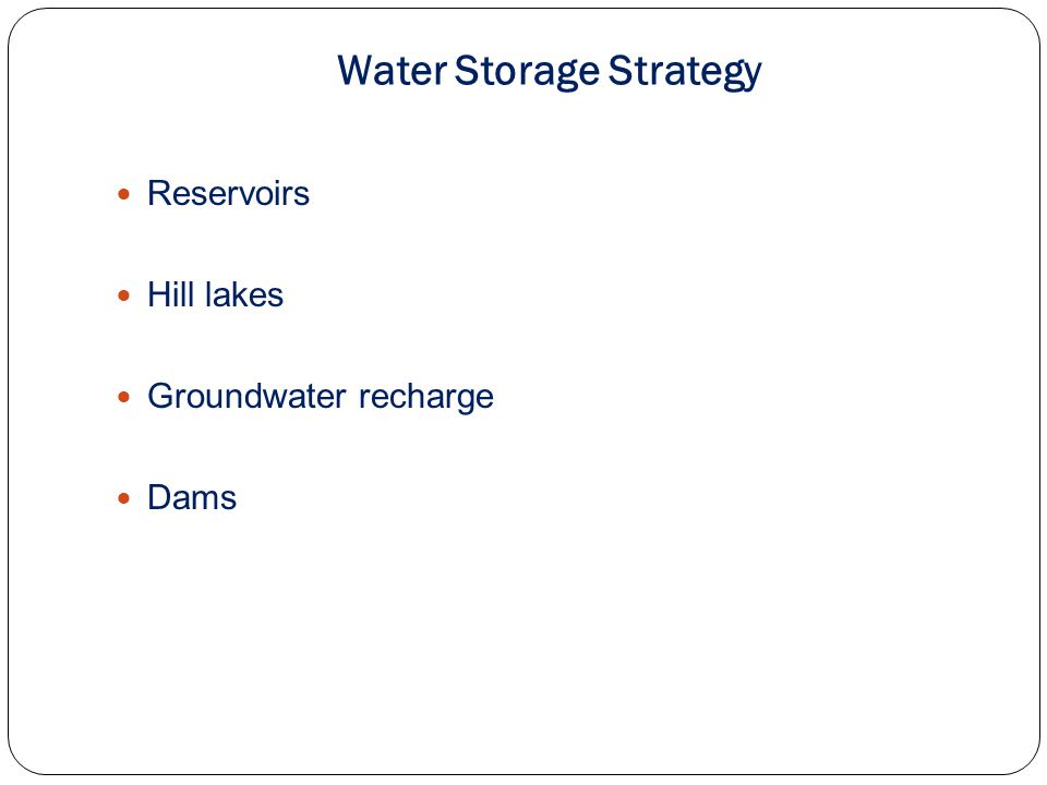 Water Storage Strategy Reservoirs Hill lakes Groundwater recharge Dams
