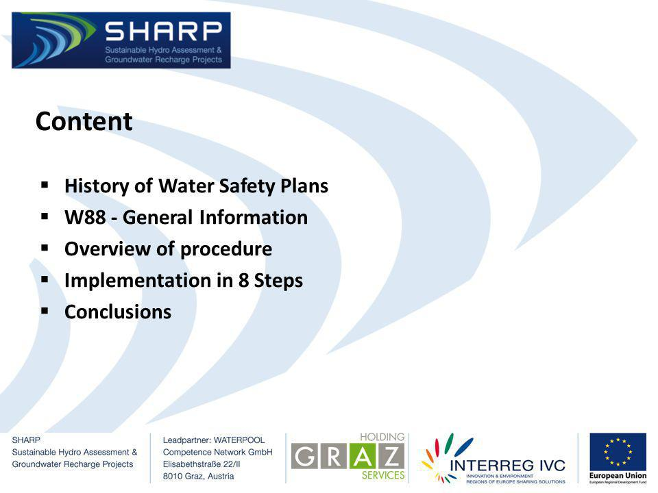 Content History of Water Safety Plans W88 - General Information Overview of procedure Implementation in 8 Steps Conclusions