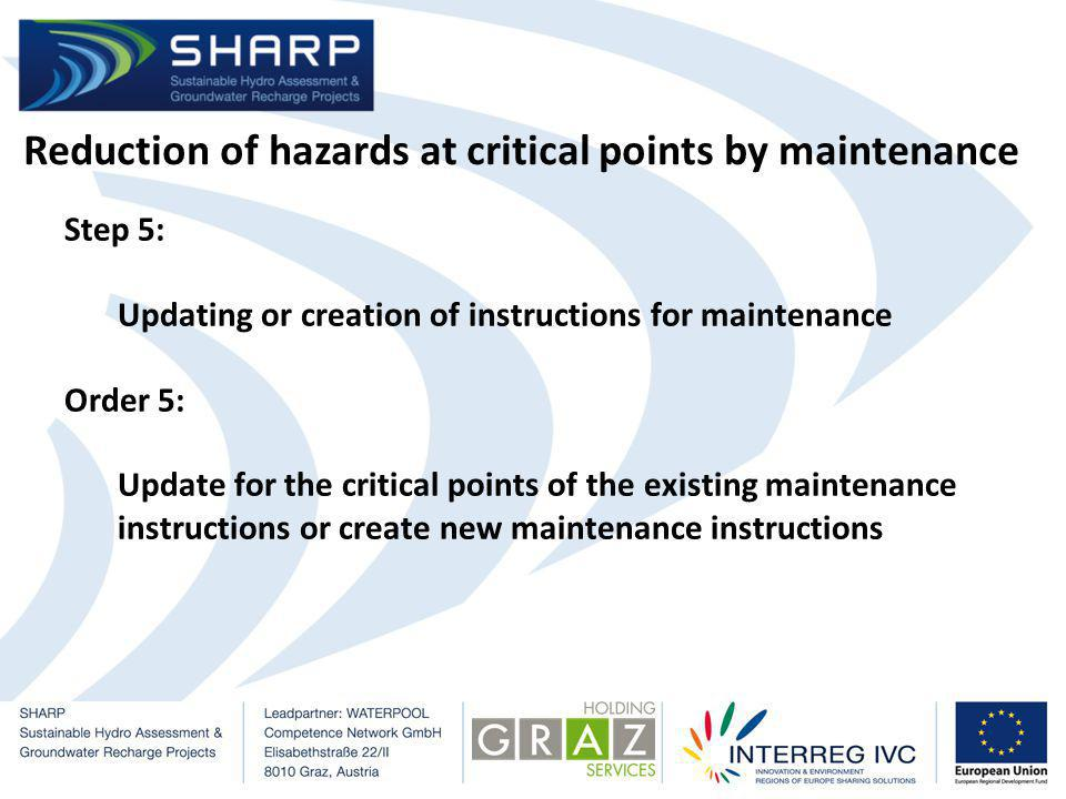Reduction of hazards at critical points by maintenance Step 5: Updating or creation of instructions for maintenance Order 5: Update for the critical points of the existing maintenance instructions or create new maintenance instructions