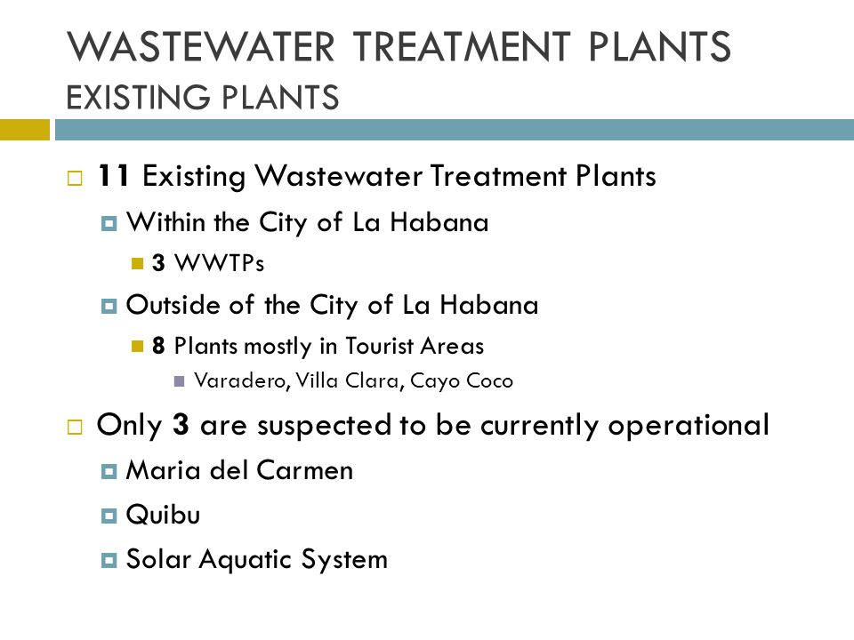 WASTEWATER TREATMENT PLANTS EXISTING PLANTS 11 Existing Wastewater Treatment Plants Within the City of La Habana 3 WWTPs Outside of the City of La Hab