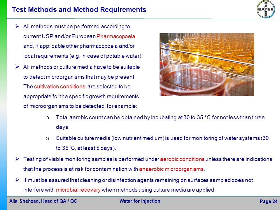 Alia Shahzad, Head of QA / QC Water for Injection Page 24 Test Methods and Method Requirements All methods must be performed according to current USP