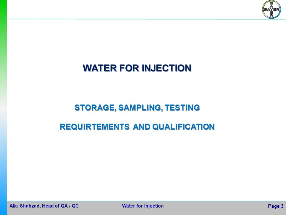 Alia Shahzad, Head of QA / QC Water for Injection Page 34 Prerequisites for Qualification of Process Systems Before beginning the qualification of a process system, the following documentation has to be available: