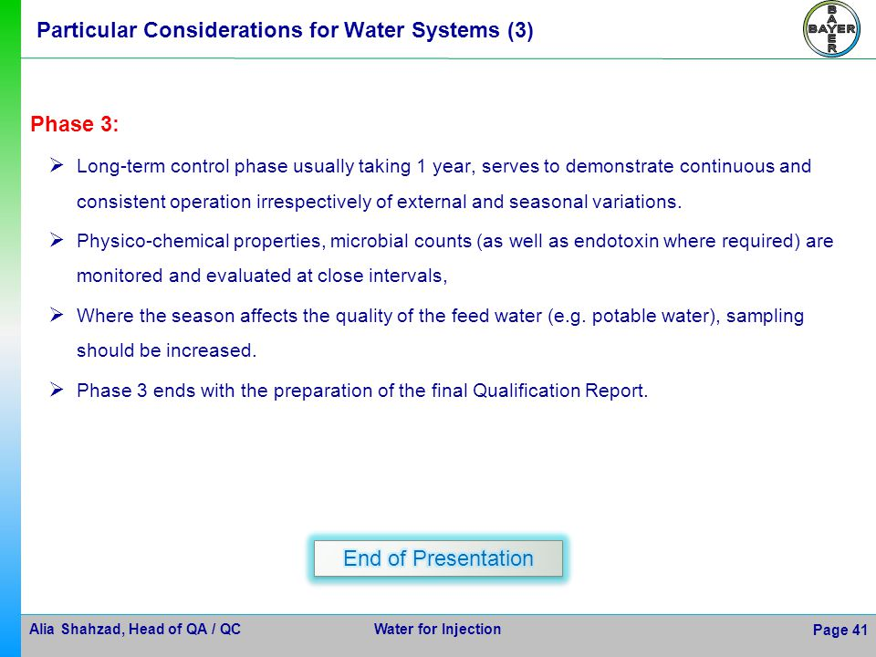 Alia Shahzad, Head of QA / QC Water for Injection Page 41 Particular Considerations for Water Systems (3) Phase 3: Long-term control phase usually tak