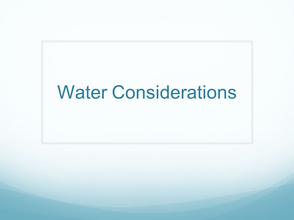Water Considerations