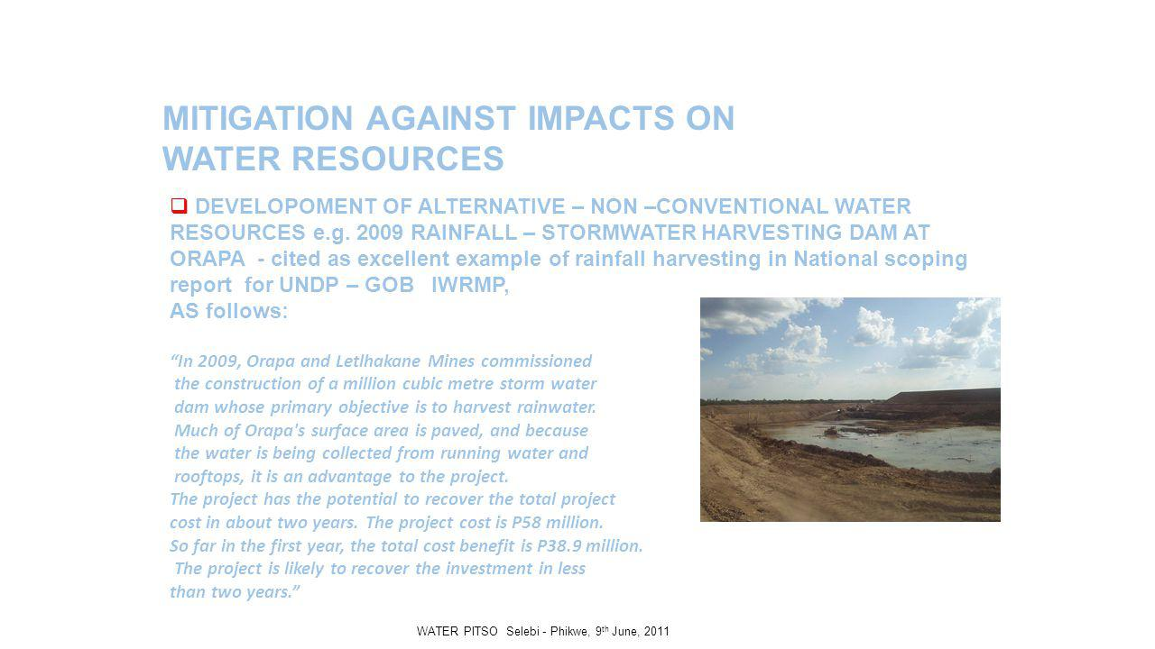 MITIGATION AGAINST IMPACTS ON WATER RESOURCES DEVELOPOMENT OF ALTERNATIVE – NON –CONVENTIONAL WATER RESOURCES e.g.