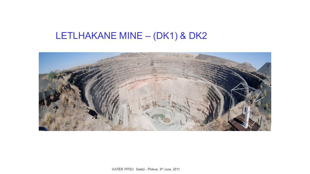 LETLHAKANE MINE – (DK1) & DK2 WATER PITSO Selebi - Phikwe, 9 th June, 2011