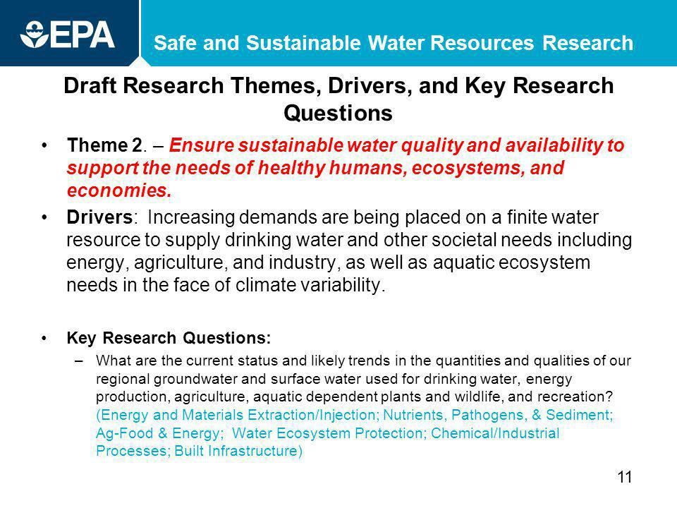 Safe and Sustainable Water Resources Research Draft Research Themes, Drivers, and Key Research Questions Theme 2. – Ensure sustainable water quality a