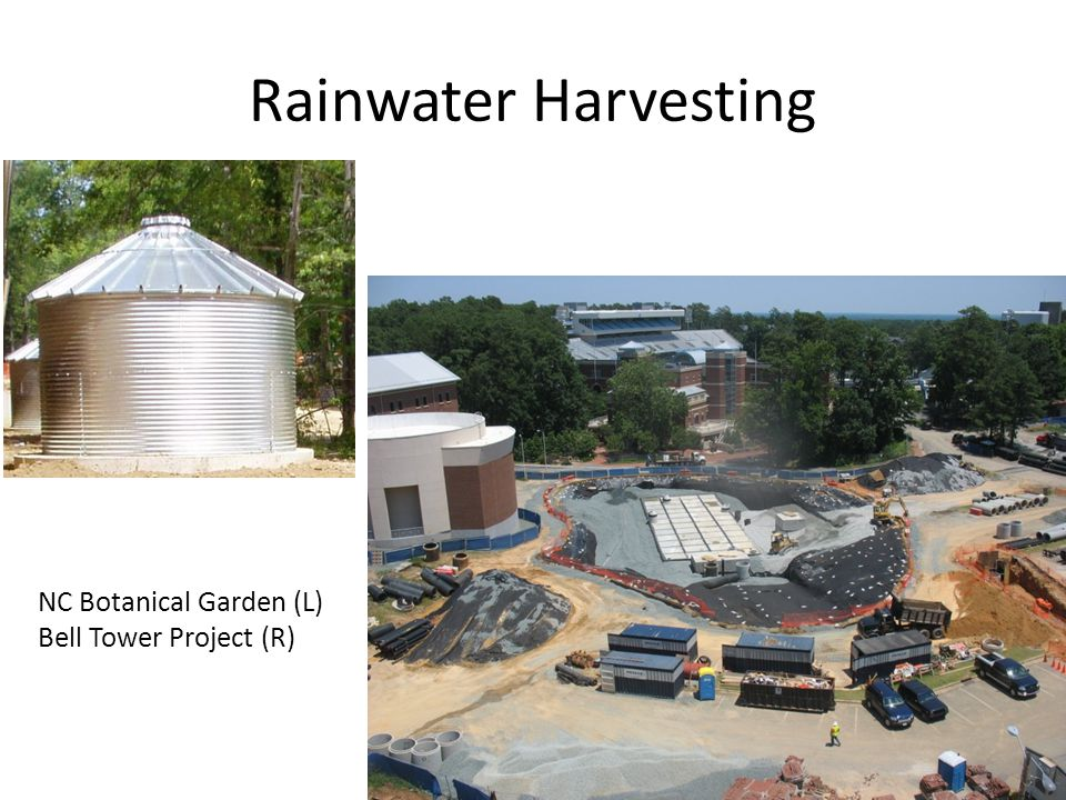Rainwater Harvesting NC Botanical Garden (L) Bell Tower Project (R)