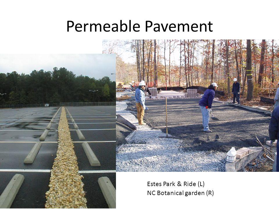 Permeable Pavement Estes Park & Ride (L) NC Botanical garden (R)